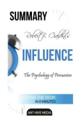Robert Cialdini's Influence Summary
