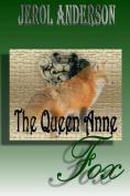 The Queen Anne Fox