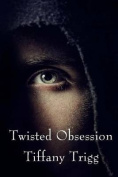 Twisted Obsession