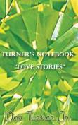 "Turner's Notebook ""Love Stories"""