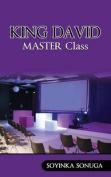 King David Master Class