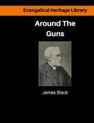 Around the Guns