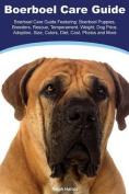Boerboel Boerboel Care Guide Featuring