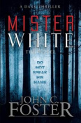 Mister White: A Dark Thriller