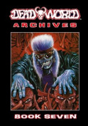 Deadworld Archives: Book Seven