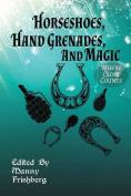 Horseshoes, Hand Grenades, and Magic