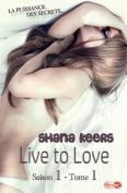 Live to Love - Saison 1 / Tome 1 - La Puissance Des Secrets [FRE]