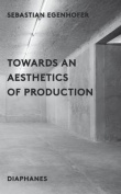 Towards an Aesthetics of Production
