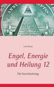 Engel, Energie Und Heilung 12 [GER]