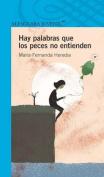 Hay Palabras Que Los Peces No Entienden  [Spanish]