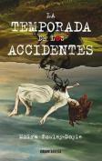 La Temporada de Los Accidentes [Spanish]