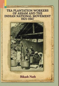 Tea Plantation Workers of Assam and the Indian National Movement, 1921-1947