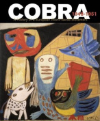 Cobra: A History of a European Avant-Garde Movement