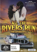 ALL THE RIVERS RUN - THE ANTHOLOGY [DVD_Movies] [Region 4]