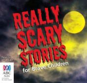 Really Scary Stories For Brave Children [Audio]