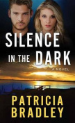 Silence in the Dark [Large Print]