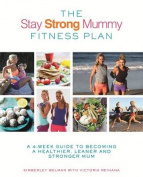 The Stay Strong Mummy Fitness Plan