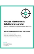 HP ASE Flexnetwork Solutions Integrator Official Certification Study Guide (Exam Hp0-Y47)
