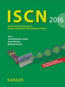 ISCN 2016: An International System for Human Cytogenomic Nomenclature (2016): 2016: Vol. 148, No. 1