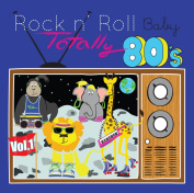 Rock N' Roll Baby Music Toy Totally 80's, Vol. 1