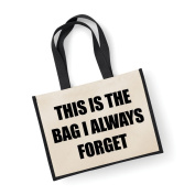 Large Jute Bag This Is The Bag I Always Forget Black Bag Mothers Day New Mum Birthday Christmas Present