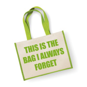 Large Jute Bag This Is The Bag I Always Forget Green Bag Mothers Day New Mum Birthday Christmas Present