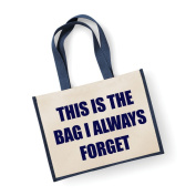 Large Jute Bag This Is The Bag I Always Forget Navy Blue Bag Mothers Day New Mum Birthday Christmas Present
