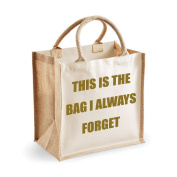 Medium Jute Bag This Is The Bag I Always Forget Natural Bag Gold Text Mothers Day New Mum Birthday Christmas Present