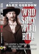 Who Shot Wild Bill?