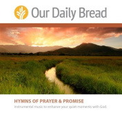 Our Daily Bread Hymns of Prayer and Promise