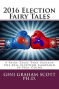 2016 Election Fairy Tales