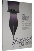 Tzemach Tzedek & the Haskalah Movement Historical Sketches from the Frierdiker Rebbe's Diary