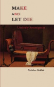Make and Let Die