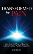 Transformed by Pain
