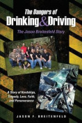 The Dangers of Drinking & Driving  : The Jason Breitenfeld Story