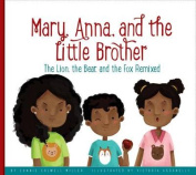 Mary, Anna, and the Little Brother
