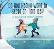 Do You Really Want to Skate on Thin Ice?