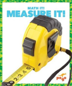 Measure It! (Math It!)