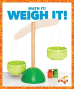 Weigh It! (Math It!)