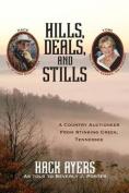 Hills, Deals, and Stills