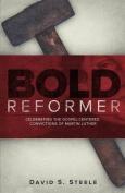 Bold Reformer