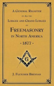 A General Register of All the Lodges and Grand Lodges of Freemasons