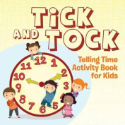 Tick and Tock