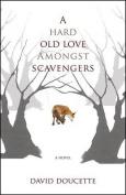 A Hard Old Love Amongst Scavengers