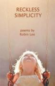 Reckless Simplicity