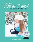 Tu as 7 ANS! Un Journal Pour Ma Fille [FRE]