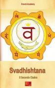 Svadhishtana - Il Secondo Chakra [ITA]