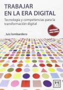Trabajar en la Era Digital [Spanish]