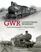 GWR Goods Train Working