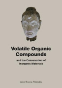 Volatile Organic Compounds and the Conservation of Inorganic Materials